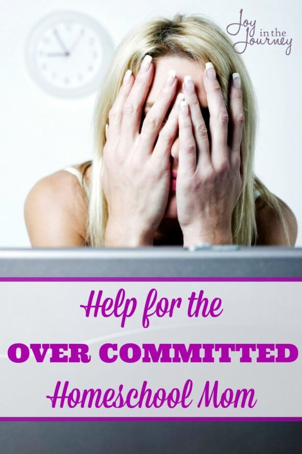 Help for the Overcommitted Homeschool Mom