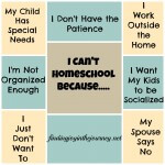 I Can't Homeschool Because....