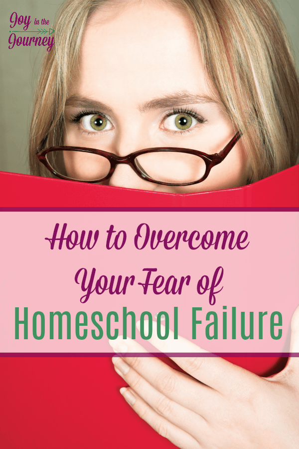Do you have a homeschool fear you need to overcome? I am sharing how I overcame my fear of homeschool failure in this episode. Guess what? You can overcome that homeschool fear too!  #joyinthejourneyblog #homeschoolmom #homeschoolfears #homeschooling #homeschoolfail