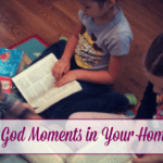 Finding the God Moments in Your Homeschool