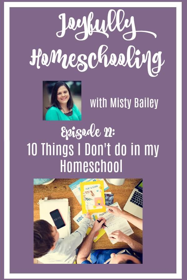 Sharing with you today some things we don't do in our homeschool. Why? Because my homeschool will look different than yours, and vice versa. And you know what? That's okay! #joyfullyhomeschooling #homeschoolconfession #homeschoolpodcast #homeschoolmom #homeschooling #homeschool