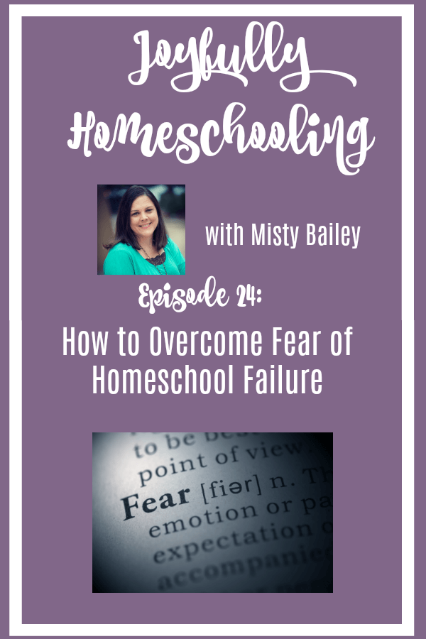 Do you have a homeschool fear you need to overcome? I am sharing how I overcame my fear of homeschool failure in this episode. Guess what? You can overcome that homeschool fear too! #joyfullyhomeschooling #homeschoolpodcast #homeschoolmom #homeschoolfears #homeschooling #homeschoolfail