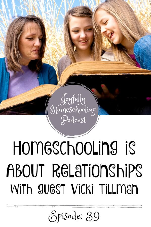 This episode of the Joyfully Homeschooling podcast is all about relationships. I am chatting with Vicki Tillman from 7 sisters homeschool about the relationship we have with our kids while homeschooling.
