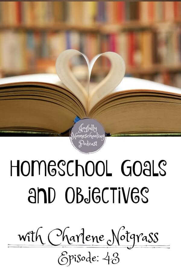Have you ever stopped to think about your homeschool goals? Homeschooling moms maybe we need to focus less on academics and more on the character. I am chatting about the goals of homeschooling in this episode with Charlene Notgrass.