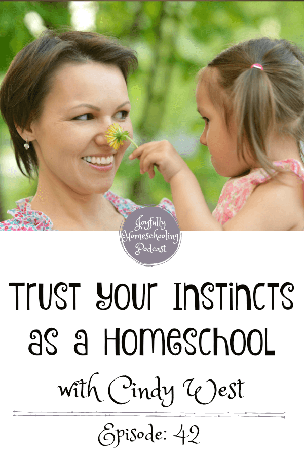 As a parent it is important to trust your instincts. I am chatting homeschooling, gifted kids, and trusting your gut in this episode with Cindy West