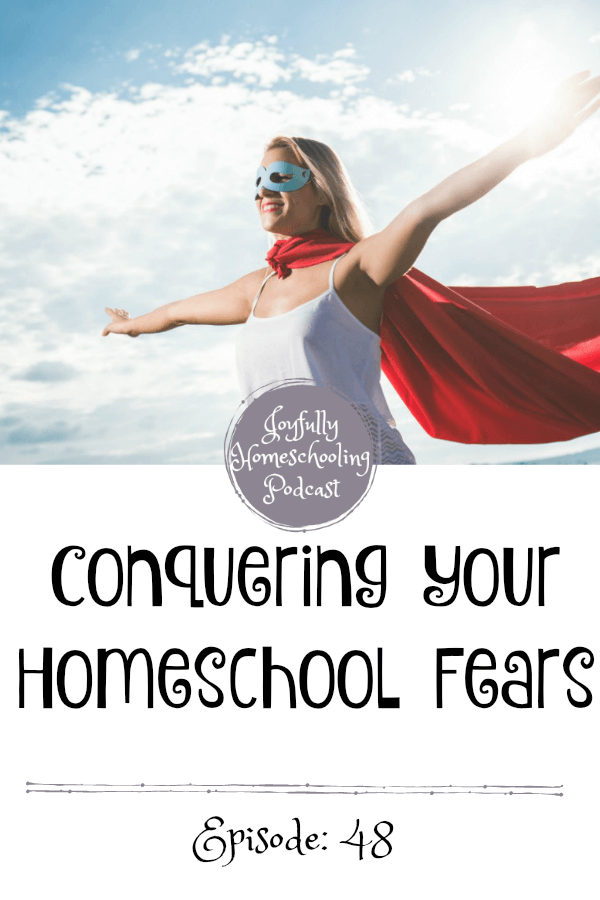 Fear is not something God wants us to have. It comes from comparison. It comes from our own expectations. It comes from worrying about what others think of us.  In no way does it help our children. It is no way a reflection of the love God has for us or of the sacrifice Jesus Christ made for us. And, this episode is ALL about conquering those homeschool mom fears.