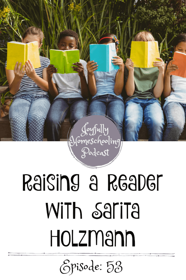 Wondering how to raise a reader? We are chatting about this topic and so much more with Sarita Holzmann, founder of Sonlight on the podcast!