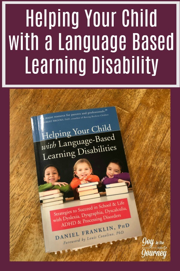 As the parent of a child with learning differences, I know the stress special needs can have on homeschool moms. However, the new book, Helping Your Child with Language Based Learning Disabilities can be a resource to help you and your child succeed.