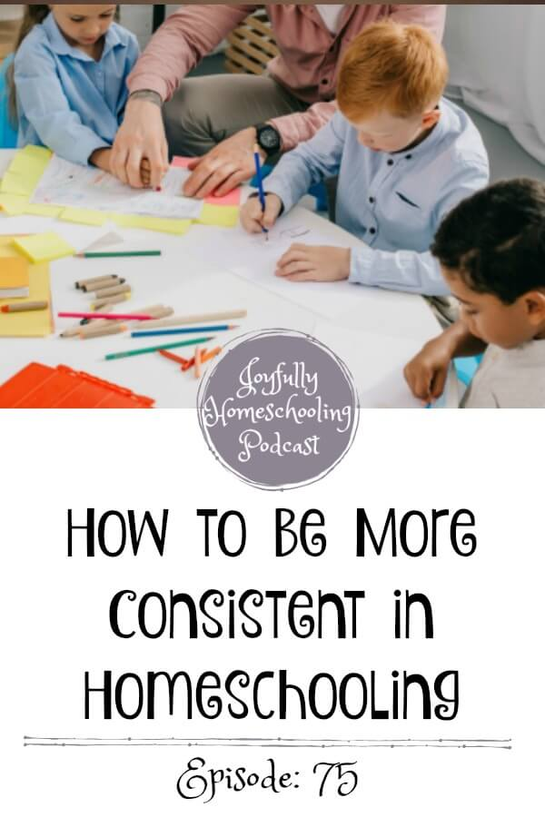 How many times does something in your day distract you or your kids and lead you all away from school?Do you long for a more consistent homeschool? I am sharing some tips and encouragement to help you be more consistent in homeschooling.