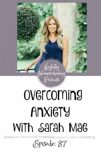 In this podcast episode, Sarah Mae and I talk about anxiety, faith and homeschooling. Overcoming anxiety is something that many have struggled with and I am so happy that Sarah decided to share her story with us.
