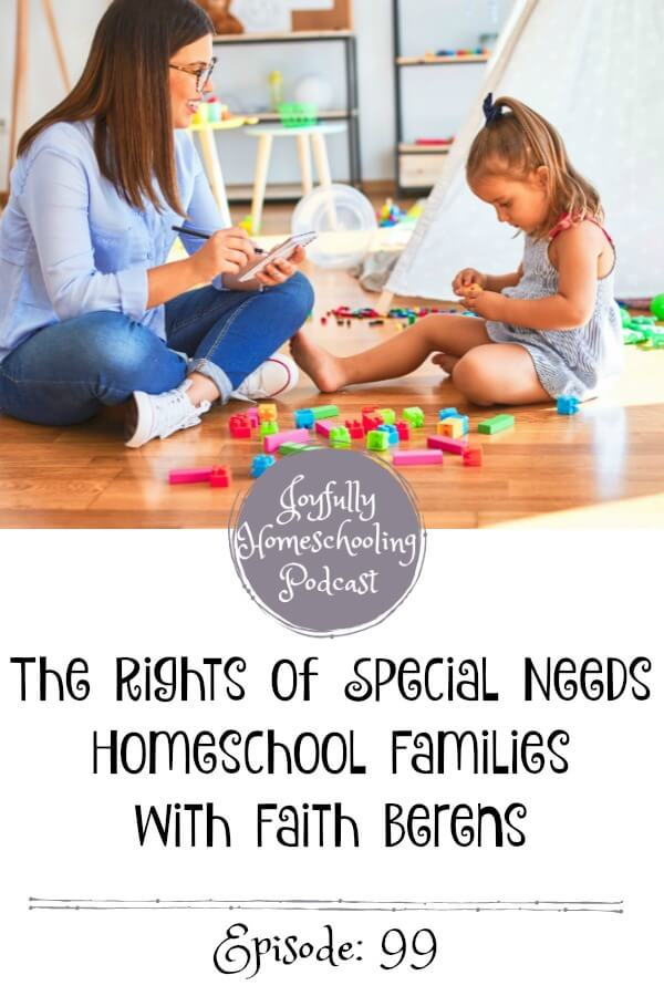 What rights do homeschool families with special needs have? We are chatting this topic AND tips for homeschooling special needs with Faith Berens from HSLDA.