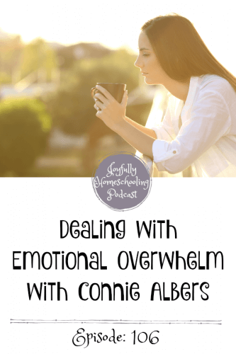 Are you, your kids, or both dealing with emotional overwhelm right now? Many of us may want to have a pity party, but we can and should get our emotions in check. We can do this! Connie Albers is chatting with me about teens, motherhood, and emotions.