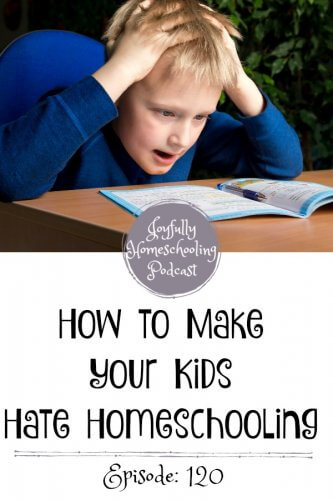 How can you make your kids hate homeschooling? Here are three ways, be sure to avoid these mistakes, otherwise, your kids (and you) are sure to hate homeschooling.